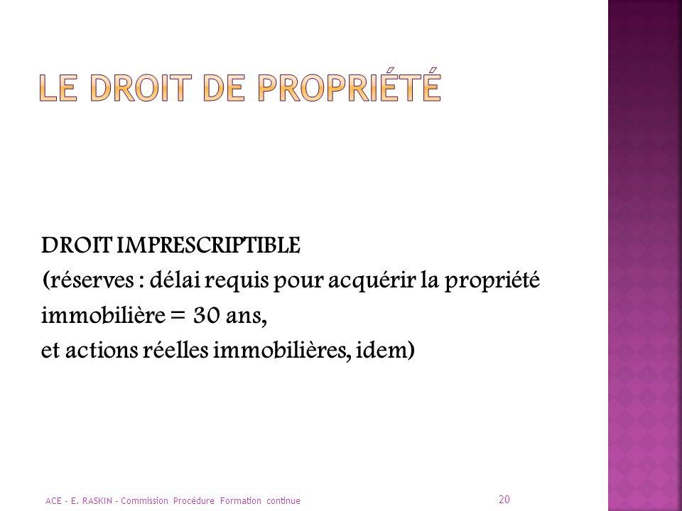 LE DROIT DE propriété DROIT IMPRESCRIPTIBLE