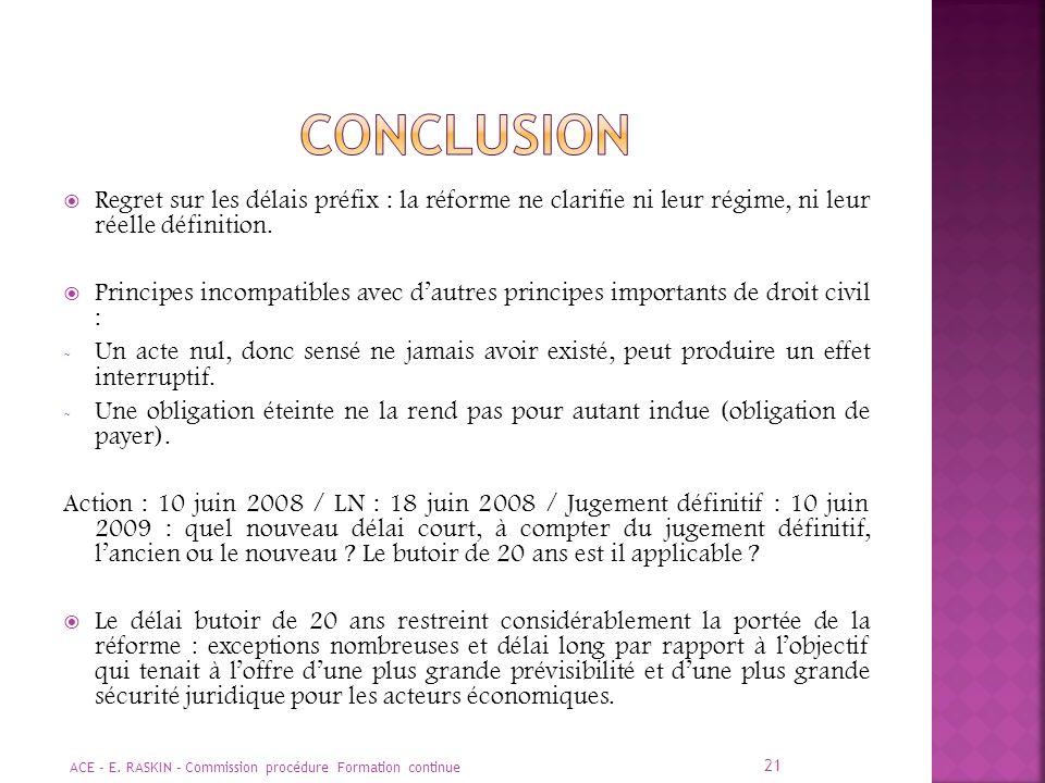 CONCLUSION Regret sur les délais préfix : la réforme ne clarifie ni leur régime, ni leur réelle définition.