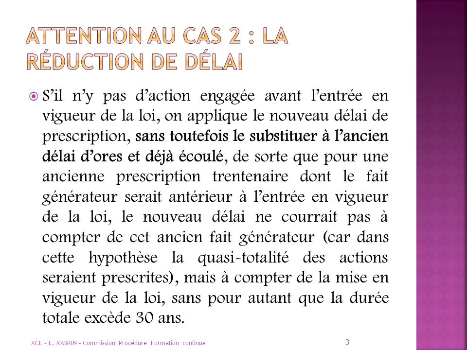 Attention au cas 2 : La réduction de délai