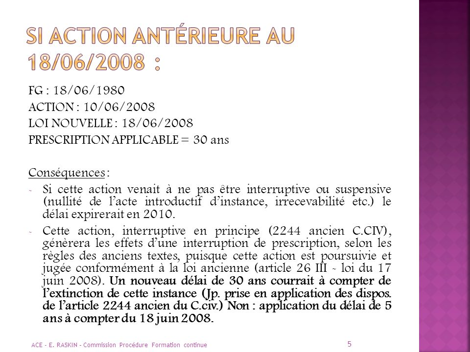 SI action antérieure AU 18/06/2008 :