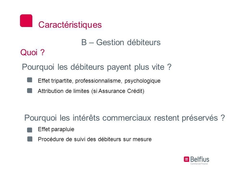 Caractéristiques B – Gestion débiteurs Quoi