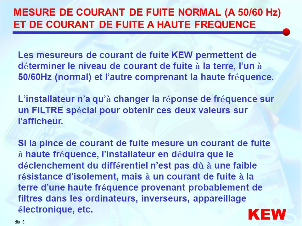 MESURE DE COURANT DE FUITE NORMAL (A 50/60 Hz) ET DE COURANT DE FUITE A HAUTE FREQUENCE