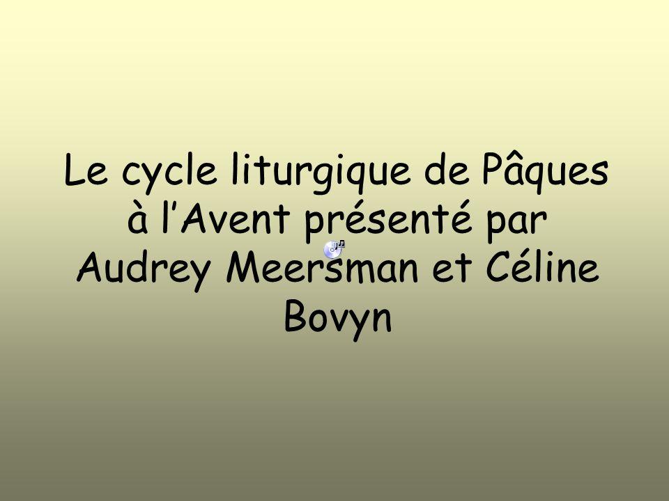Le cycle liturgique de Pâques à l'Avent présenté par Audrey Meersman et Céline Bovyn