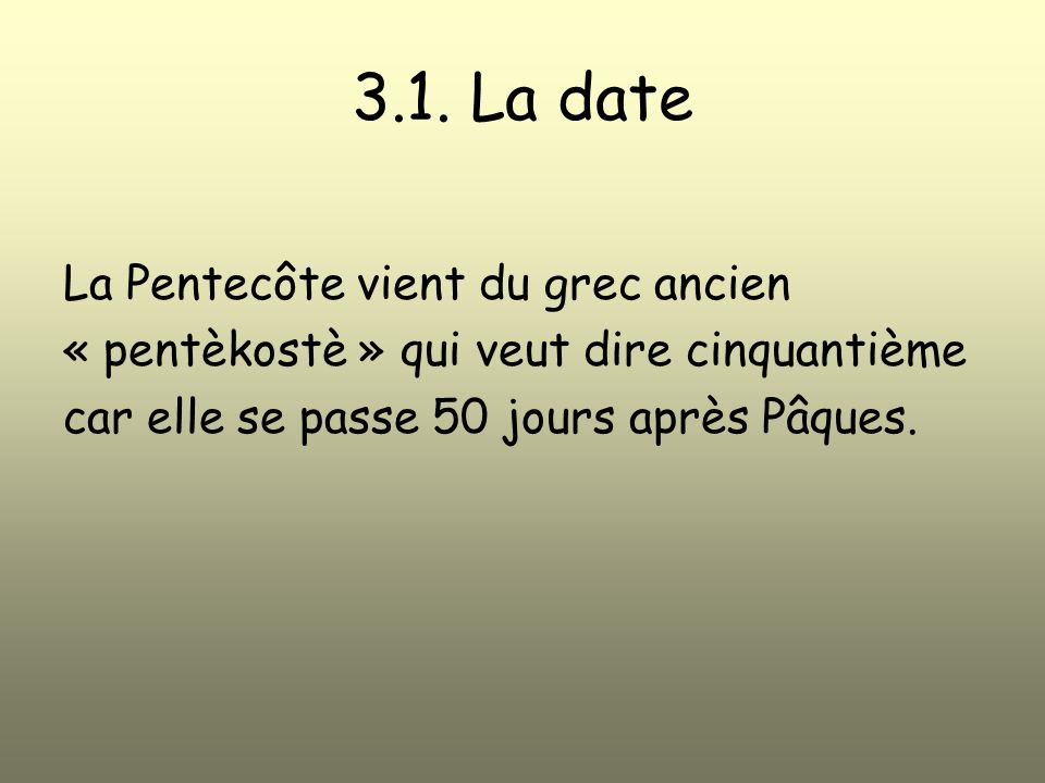 3.1. La date La Pentecôte vient du grec ancien