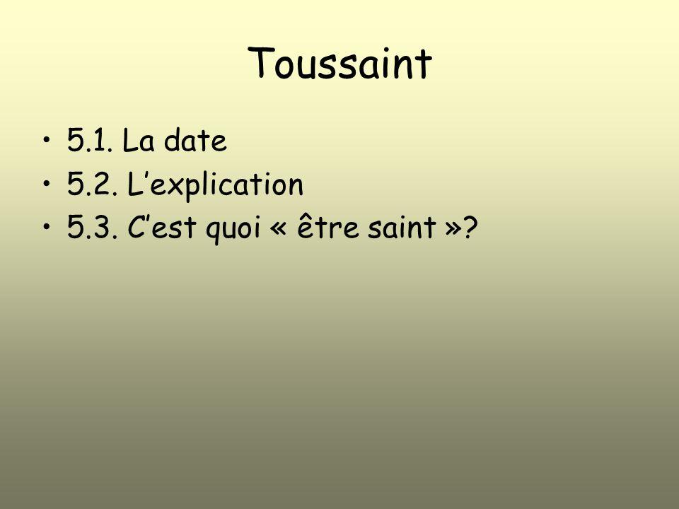 Toussaint 5.1. La date 5.2. L'explication