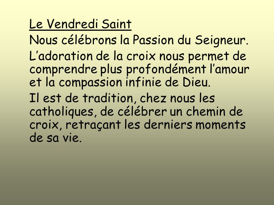 Le Vendredi Saint Nous célébrons la Passion du Seigneur.