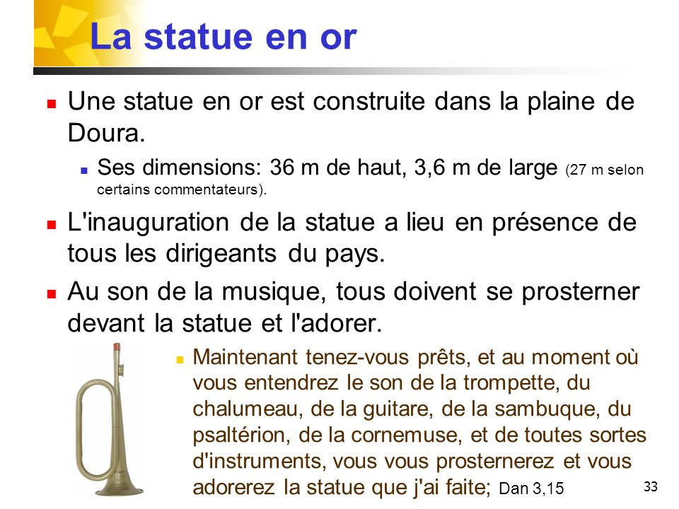 La statue en or Une statue en or est construite dans la plaine de Doura.