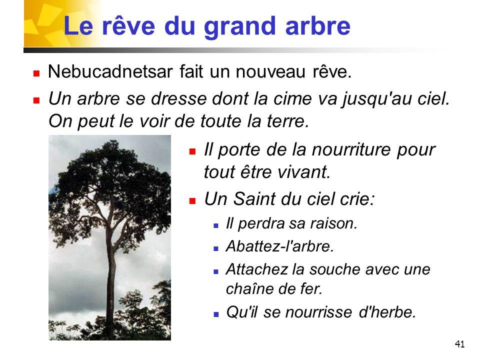 Le rêve du grand arbre Nebucadnetsar fait un nouveau rêve.