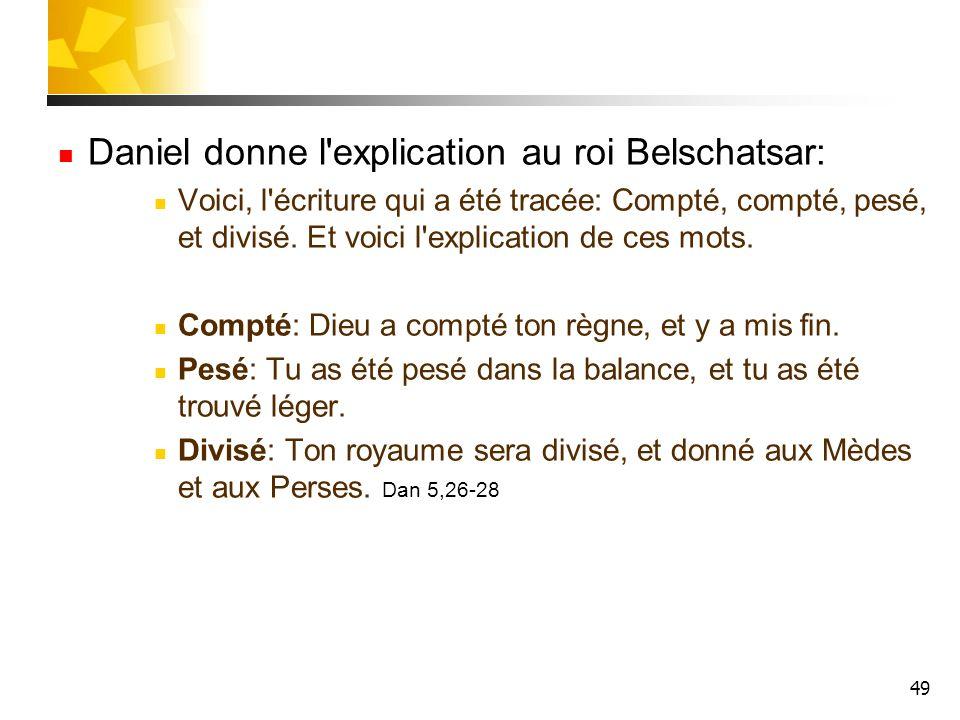 Daniel donne l explication au roi Belschatsar: