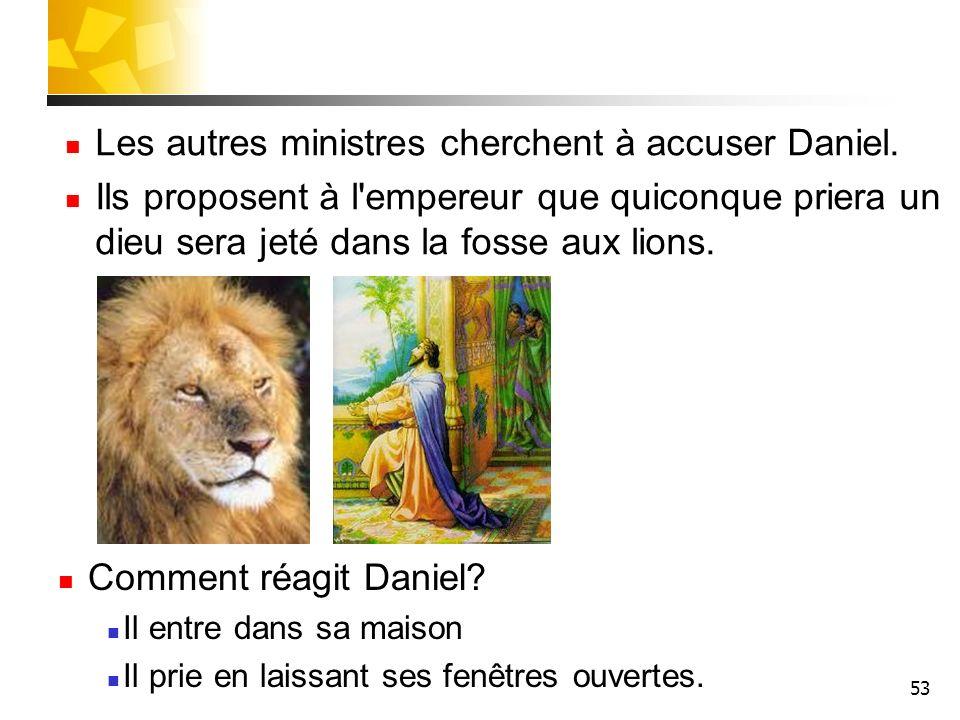 Les autres ministres cherchent à accuser Daniel.