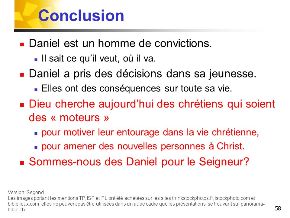 Conclusion Daniel est un homme de convictions.