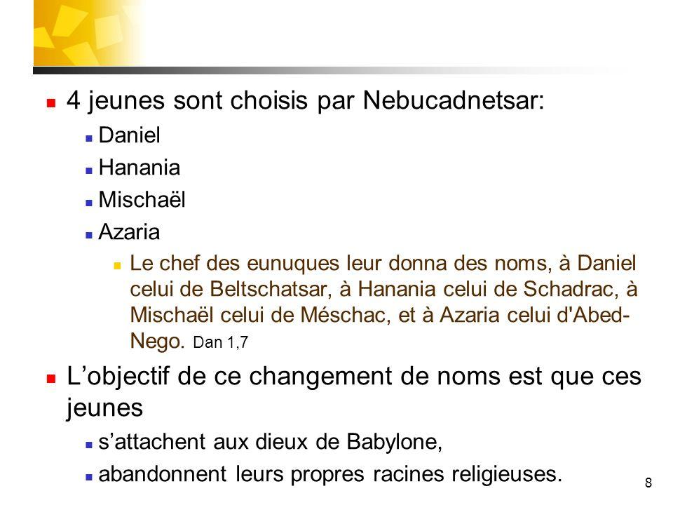 4 jeunes sont choisis par Nebucadnetsar: