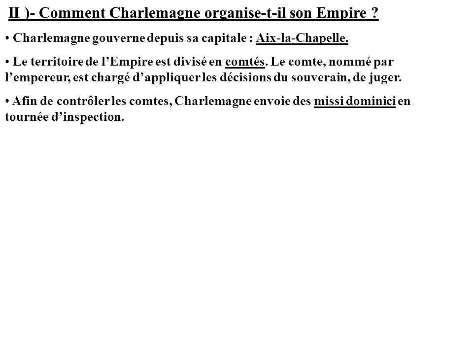 II )- Comment Charlemagne organise-t-il son Empire