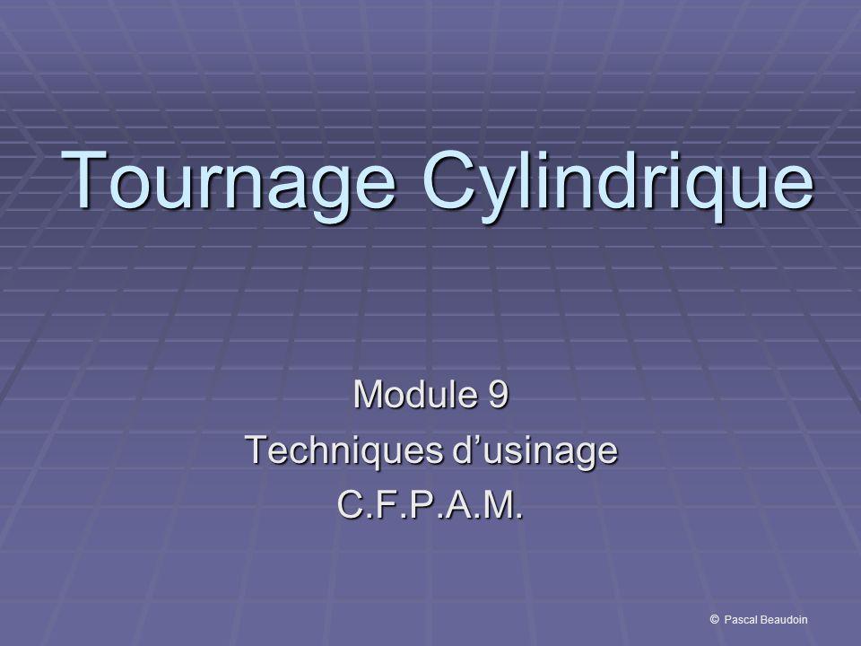 Module 9 Techniques d'usinage C.F.P.A.M.