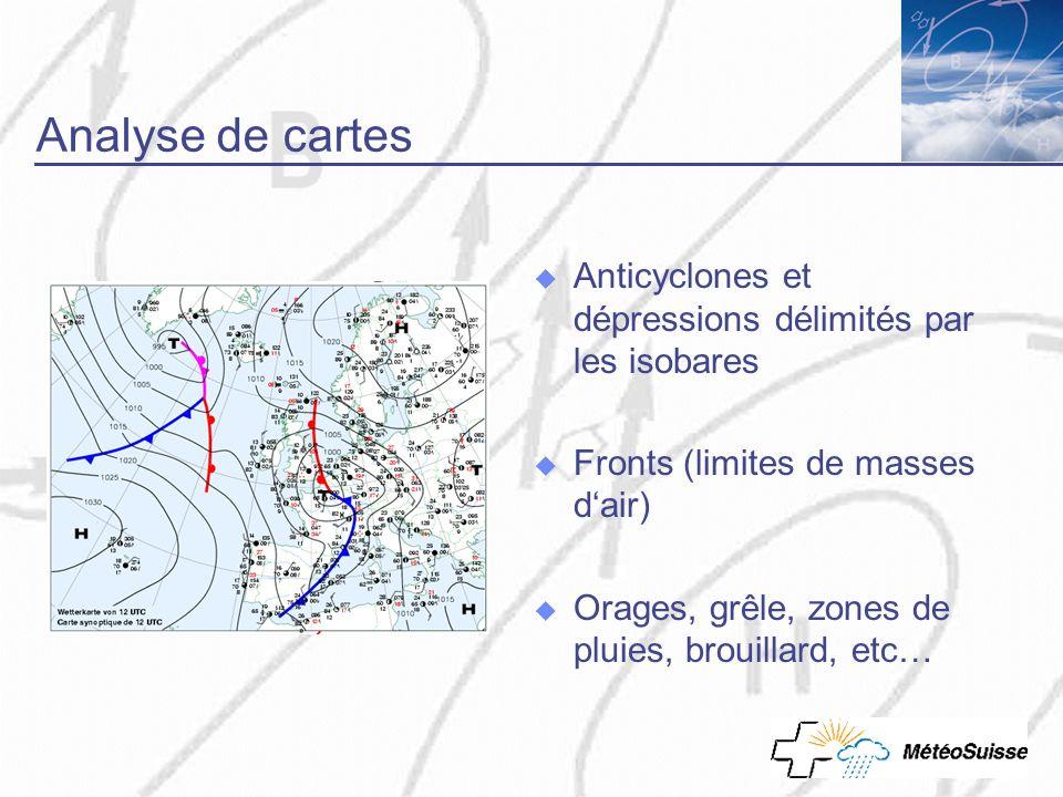 Analyse de cartes Anticyclones et dépressions délimités par les isobares. Fronts (limites de masses d'air)