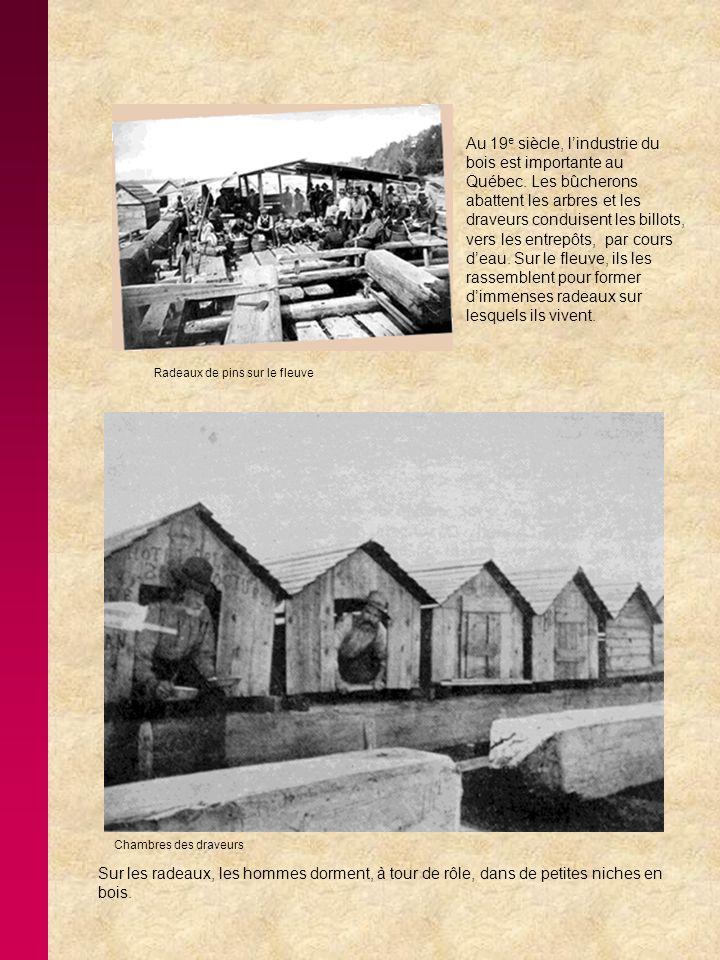 Au 19e siècle, l'industrie du bois est importante au Québec