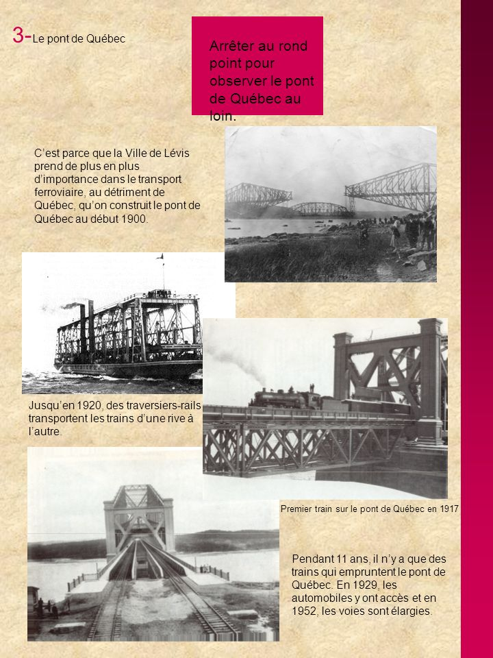 3-Le pont de Québec Arrêter au rond point pour observer le pont de Québec au loin.