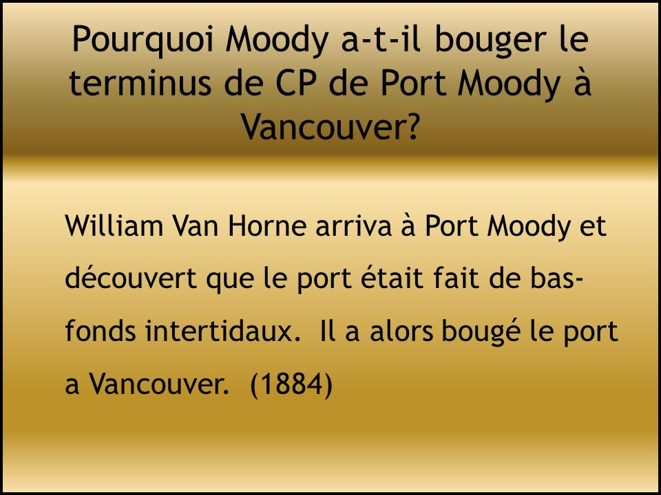 Pourquoi Moody a-t-il bouger le terminus de CP de Port Moody à Vancouver