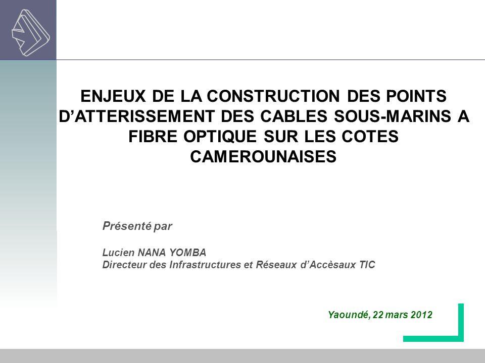 ENJEUX DE LA CONSTRUCTION DES POINTS D'ATTERISSEMENT DES CABLES SOUS-MARINS A FIBRE OPTIQUE SUR LES COTES CAMEROUNAISES