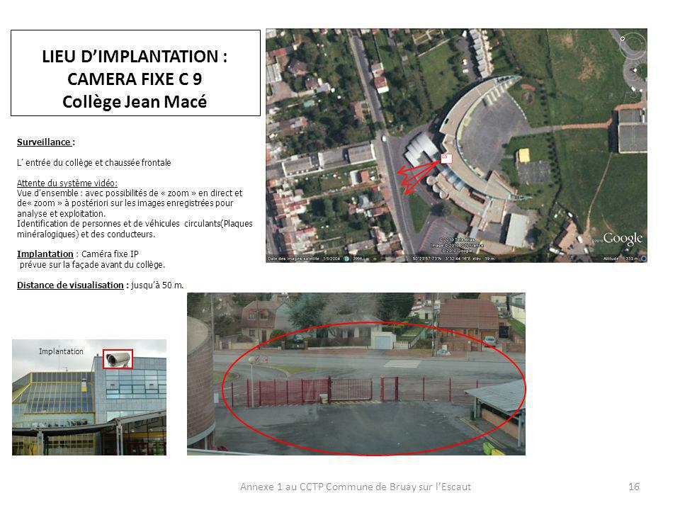 LIEU D'IMPLANTATION : CAMERA FIXE C 9 Collège Jean Macé
