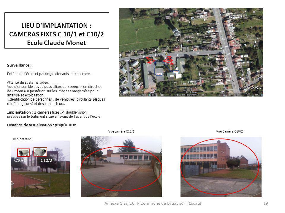 LIEU D'IMPLANTATION : CAMERAS FIXES C 10/1 et C10/2 Ecole Claude Monet