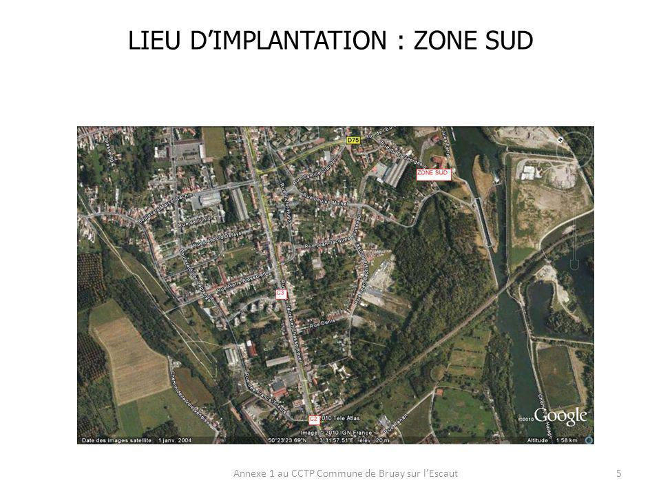 LIEU D'IMPLANTATION : ZONE SUD