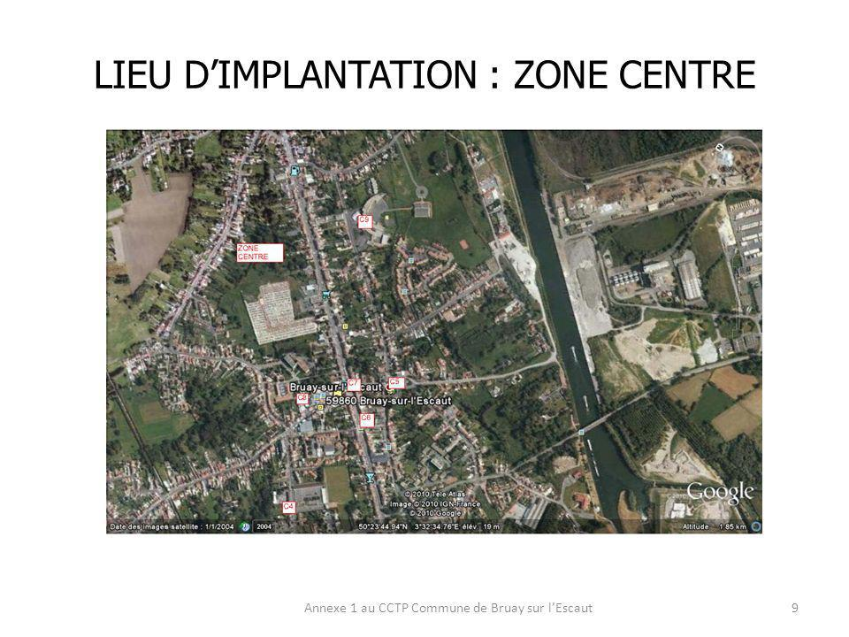 LIEU D'IMPLANTATION : ZONE CENTRE