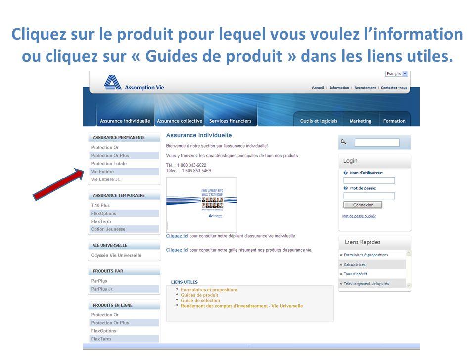 Cliquez sur le produit pour lequel vous voulez l'information ou cliquez sur « Guides de produit » dans les liens utiles.