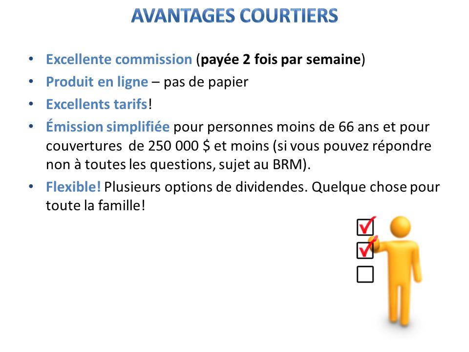 Avantages courtiers Excellente commission (payée 2 fois par semaine)