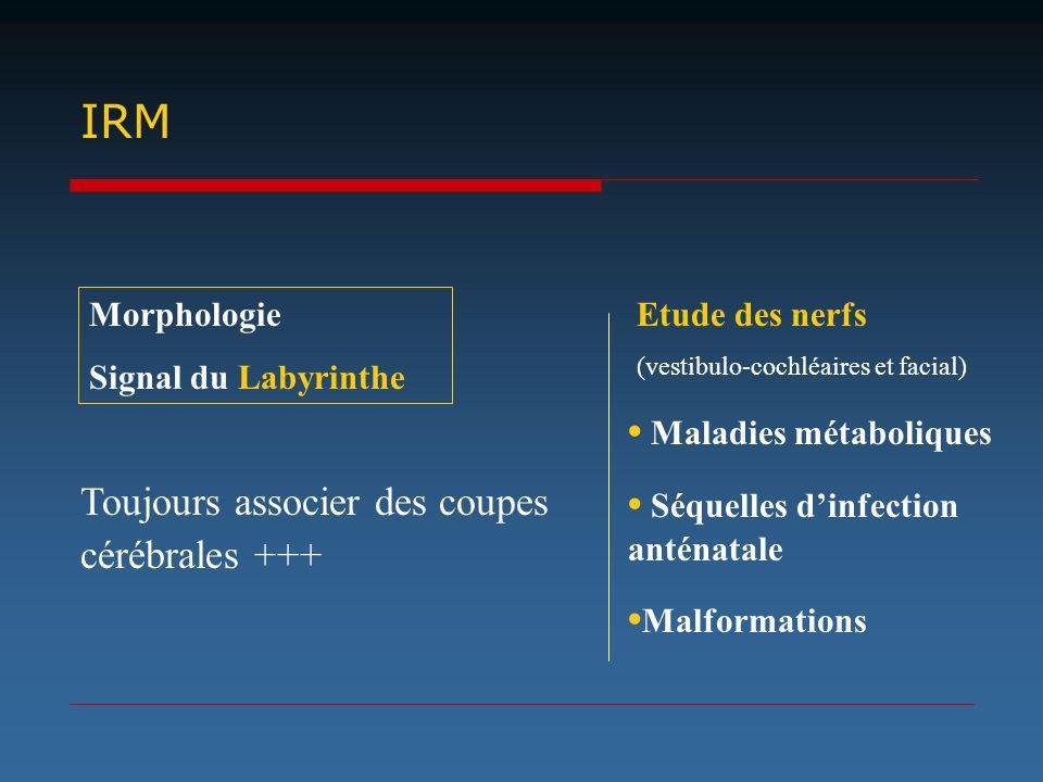 IRM • Maladies métaboliques • Séquelles d'infection anténatale