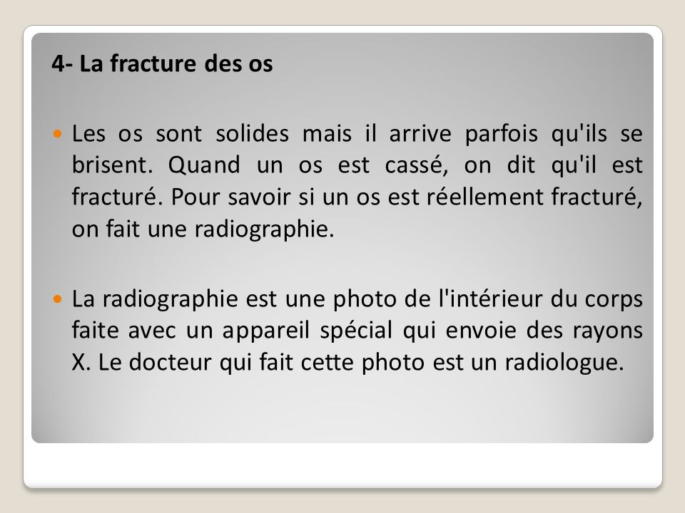 4- La fracture des os