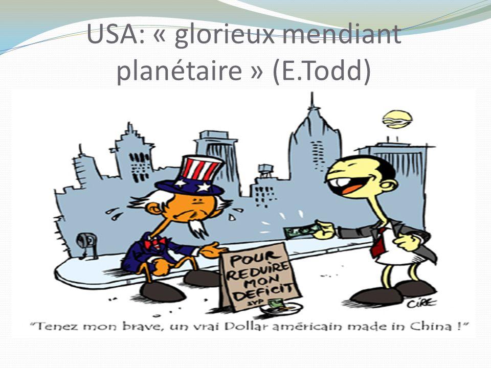 USA: « glorieux mendiant planétaire » (E.Todd)