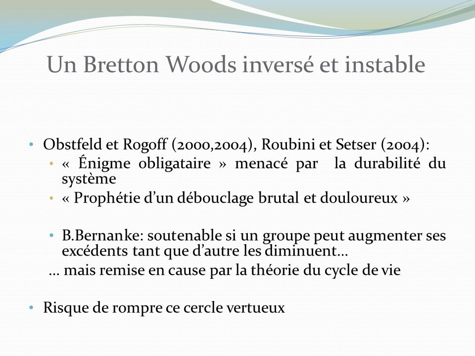 Un Bretton Woods inversé et instable