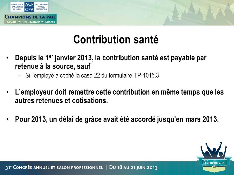 Contribution santéDepuis le 1er janvier 2013, la contribution santé est payable par retenue à la source, sauf.
