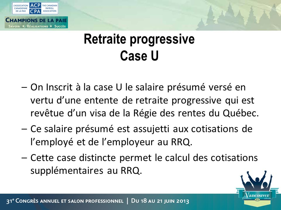 Retraite progressive Case U