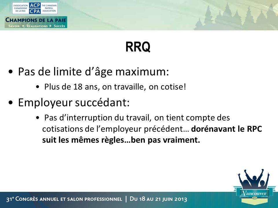 RRQ Pas de limite d'âge maximum: Employeur succédant: