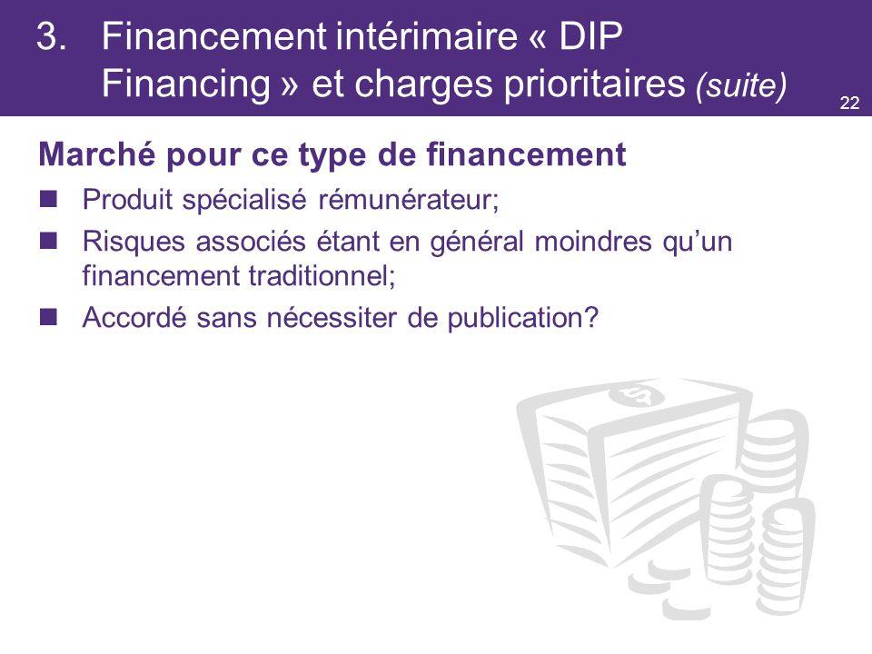 3. Financement intérimaire « DIP Financing » et charges prioritaires (suite)