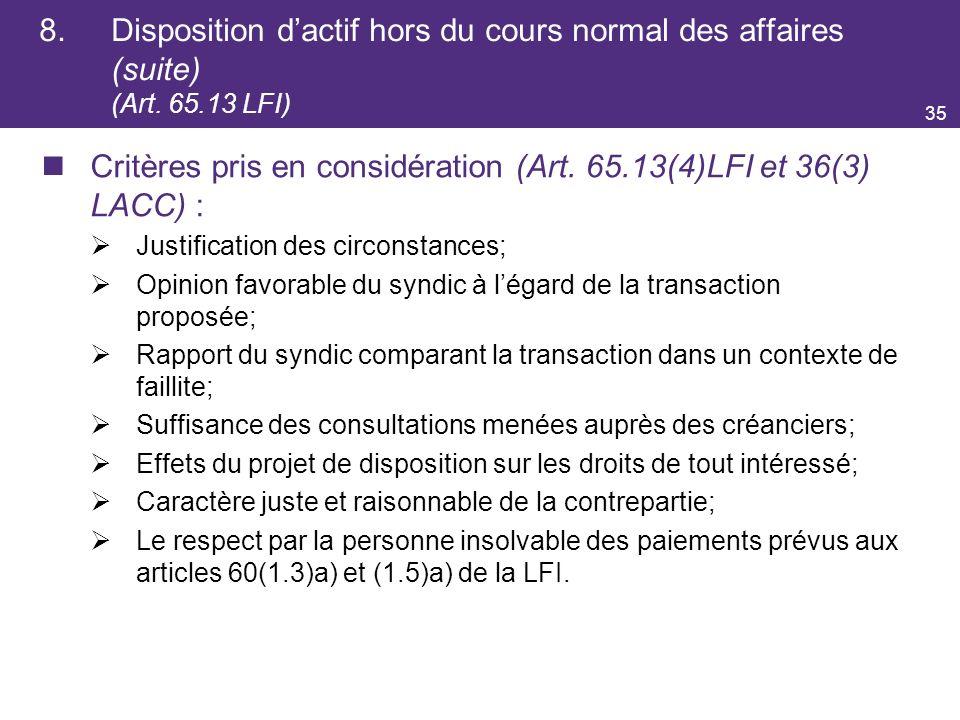 Critères pris en considération (Art. 65.13(4)LFI et 36(3) LACC) :
