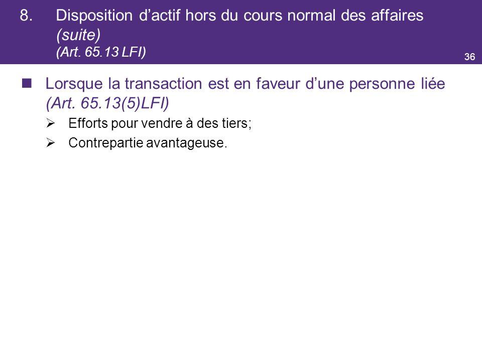 8. Disposition d'actif hors du cours normal des affaires (suite) (Art