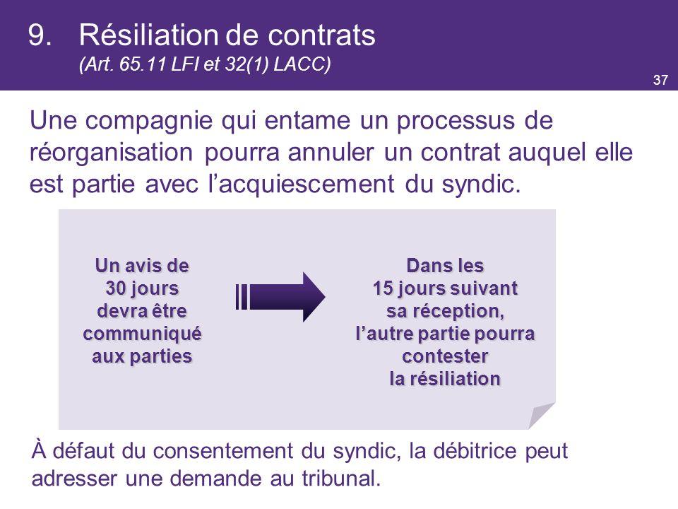 9. Résiliation de contrats (Art. 65.11 LFI et 32(1) LACC)