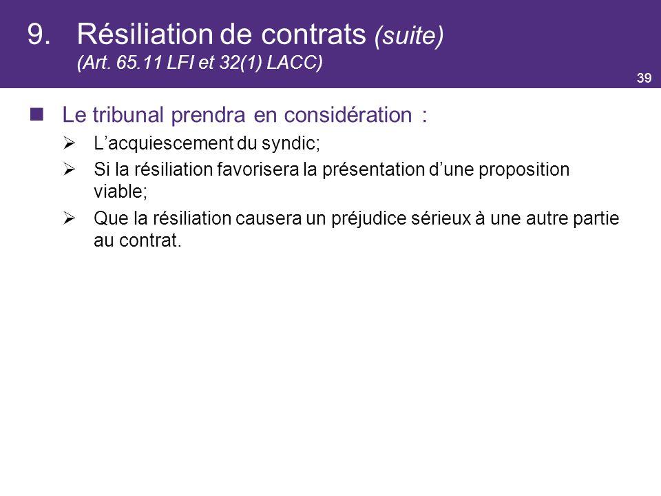 9. Résiliation de contrats (suite) (Art. 65.11 LFI et 32(1) LACC)