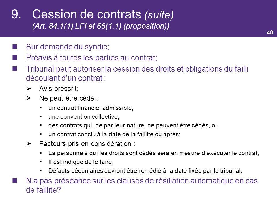9. Cession de contrats (suite) (Art. 84. 1(1) LFI et 66(1