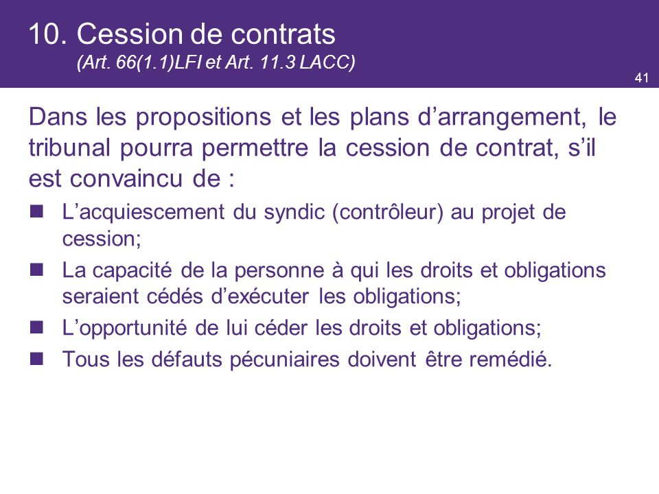 10. Cession de contrats (Art. 66(1.1)LFI et Art. 11.3 LACC)