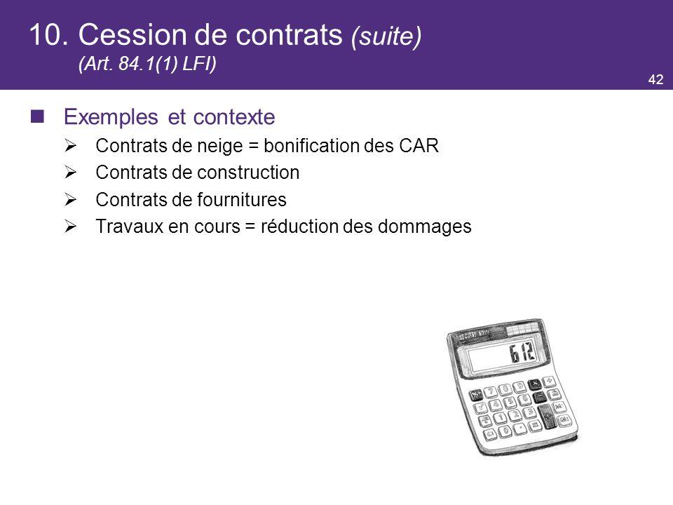 10. Cession de contrats (suite) (Art. 84.1(1) LFI)