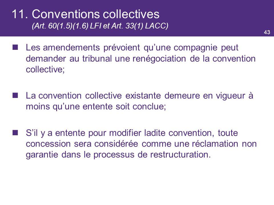 11. Conventions collectives (Art. 60(1.5)(1.6) LFI et Art. 33(1) LACC)