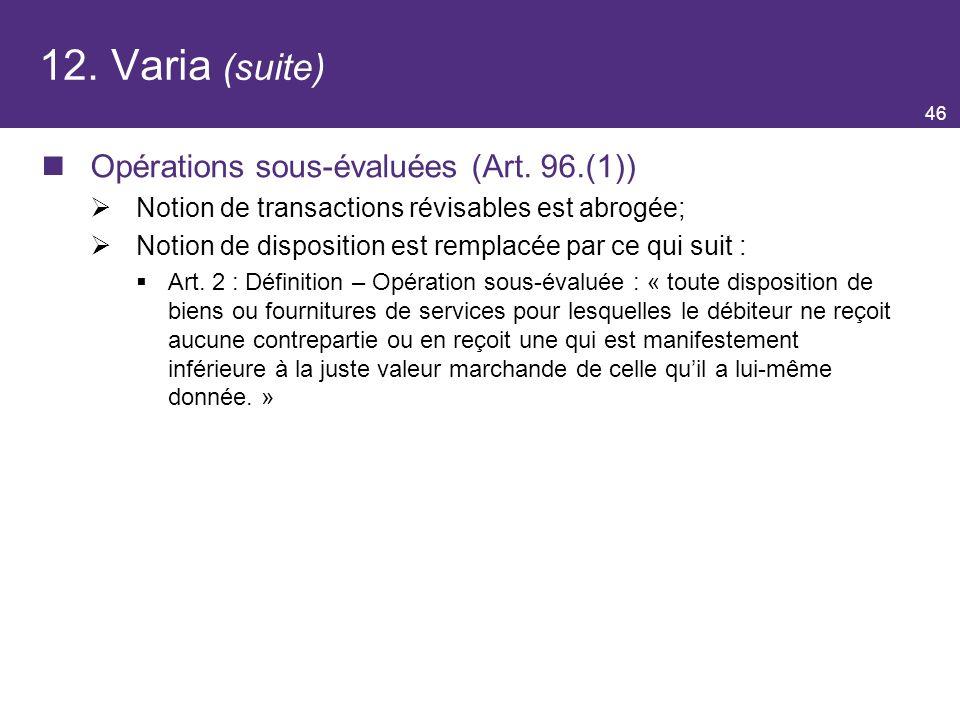 12. Varia (suite) Opérations sous-évaluées (Art. 96.(1))