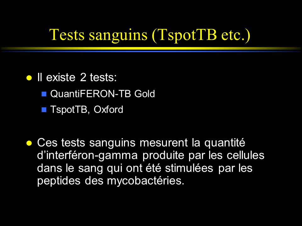Tests sanguins (TspotTB etc.)