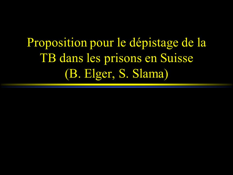Proposition pour le dépistage de la TB dans les prisons en Suisse (B