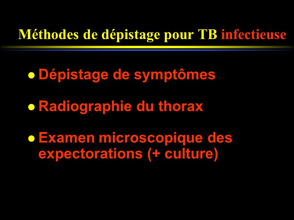Méthodes de dépistage pour TB infectieuse