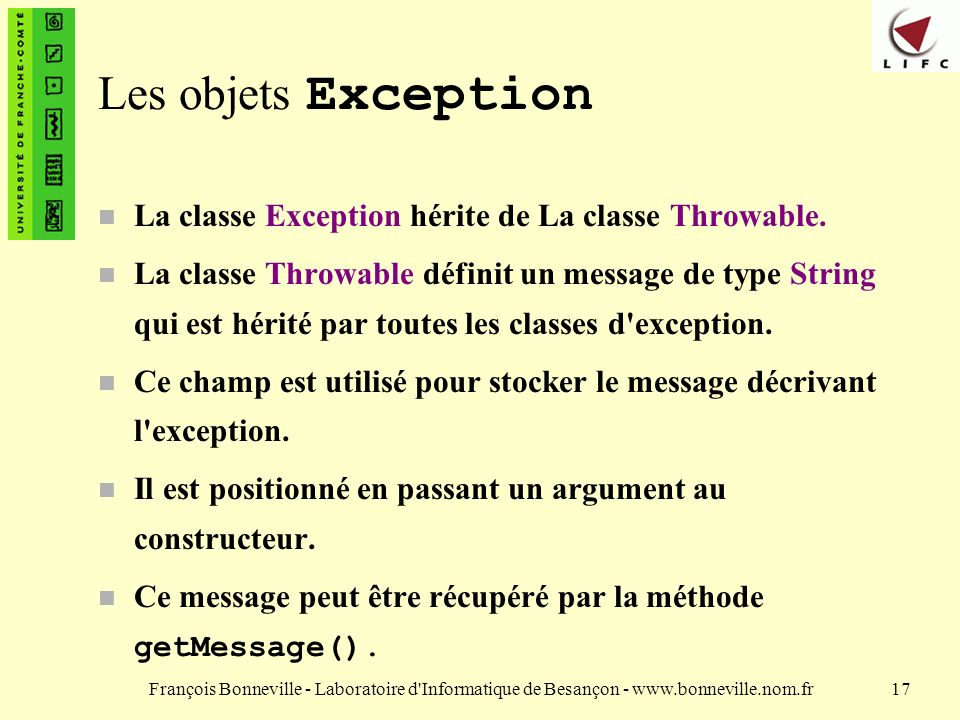 Les objets Exception La classe Exception hérite de La classe Throwable.